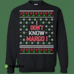 I Don't Know Margo Sweatshirt