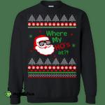 Where my HO's at Santa Claus Sweater, Shirt