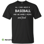 All I care about is Baseball Shirt, Hoodie, Tank