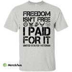 Freedom Is Not Free I Paid For It Shirt, Hoodie, Tank