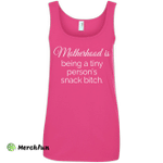 Motherhood is being a tiny person's snack bitch shirt, tank