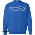 It's a Beautiful Day To Save Lives Sweater, Sweatshirt