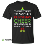 Best Way to Spread Christmas Cheer Sweatshirts , T-shirt, Hoodies