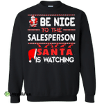 Be nice to the salesperson Santa is watching sweater, shirt