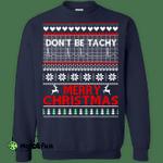 Don't Be Tachy Sweatshirt: Nusre christmas shirt