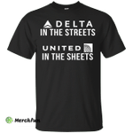 Delta In The Streets United In The Sheets Shirt, Tank, Sweater