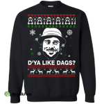 Mickey O'Neil: D'ya Like Dags ugly sweater, hoodie
