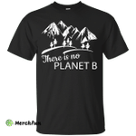 March for Science: There Is No Planet B shirt, sweater, tank