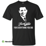 President Obama: Thank you for everything you did shirt