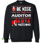 Be nice to the auditor Santa is watching sweater, shirt