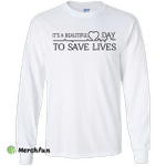 It's a Beautiful Day To Save Lives Shirt, Hoodie, Tank