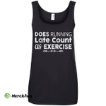 Does Running late count as exercise shirt, sweater, tank