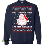 First Thing First I'm The Realest Sweater, Shirt, Hoodie