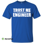 Trust me I'm An Electrical Engineer Shirt, Hoodie, Tank