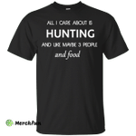 All I care about is Hunting T-shirt, Hoodie