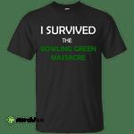 I Survived the Bowling Green Massacre Shirt, Hoodie, Tank