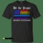 We The People Means Everyone T-shirt, Hoodie, Tank