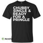 Chubby single and ready for a pringle shirt, tank, hoodie