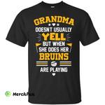 Grandma Doesn't Usually Yell Boston Bruins T Shirts