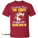 Nobody Stops Talking About Us Kansas City Chiefs T Shirt