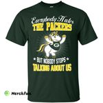 Nobody Stops Talking About Us Green Bay Packers T Shirt