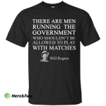 Will Rogers Shirt: There Are Men Running The Government