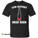 Low battery need beer shirt, tank, hoodie