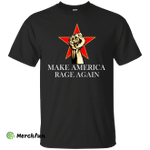 Make America Rage Again Shirt/Hoodies/Tanks