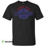 Senate 2020 Mcgrath Ky Shirt t shirt