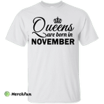 Queens are born in November Shirt, Hoodie, Tank
