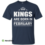 Kings are born in February Shirt, Hoodie, Tank