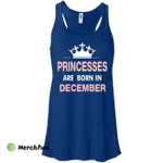 Princesses Are Born in December Shirt, Hoodie, Tank