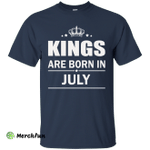 Kings are born in July Shirt, Hoodie, Tank