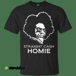 Straight Cash Homie shirt, sweater: Randy Moss