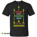 I stand with standing rock, MNI WICONI Shirt