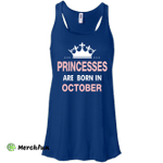 Princesses Are Born in October Shirt, Hoodie, Tank