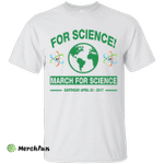 For Science March For Science shirt, sweater, tank