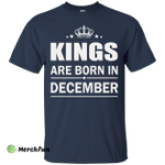 Kings are born in December Shirt, Hoodie, Tank