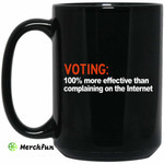Voting 100% More Effective Than Complaining On The Internet Mug