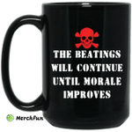 The Beatings Will Continue Until Morale Improves Mug