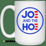 Jo And The Ho Joe And The Hoe Mug