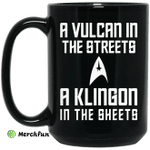 A Vulcan In The Streets A Klingon In The Sheets Mug