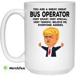You Are A Great Bus Operator Funny Donald Trump Mug