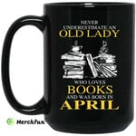 An Old Lady Who Loves Books And Was Born In April Mug