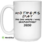 Mothers Day The One Where I Was Quarantined 2020 Mug