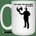 Billions And Billions Of Idiots Mug