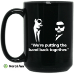Were Putting The Band Back Together  Elwood Blues Mug