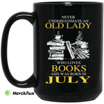 An Old Lady Who Loves Books And Was Born In July Mug