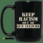 Keep Racism Out Of Gun Culture Mug