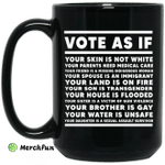 Vote As If Your Skin Is Not White Mug
